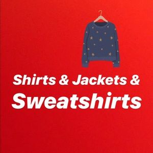 Shirts, sweatshirts, and jackets